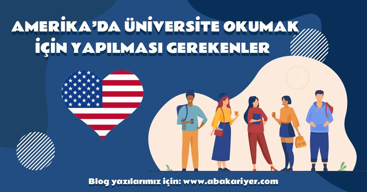 aba-kariyer-amerikada-universite-okumak-icin-yapilmasi-gerekenler