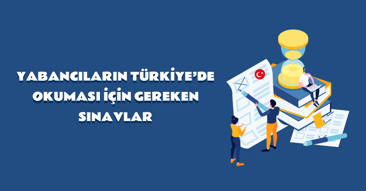 aba-kariyer-yabancilarin-turkiyede-okumasi-icin-gerekenler