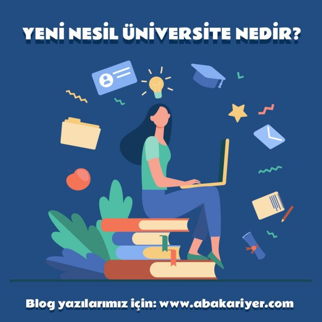 abakariyer-yeni-nesil-universite-nedir